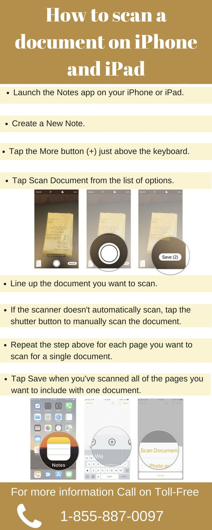 How to scan a document on iPhone and iPad?  1.Launch the Notes app on your iPhone or iPad.  2.Create a New Note.  3.Tap the More button (+) just above the keyboard. 4.Tap Scan Document from the list of options. 5.Line up the document you want to scan.  6.If the scanner doesn't automatically scan, tap the shutter button to manually scan the document.  7.Repeat the step above for each page you want to scan for a single document. 8.Tap Save when you've scanned all of the pages you want to…