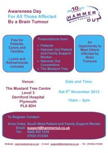 9th November 2013 - An information and support awareness day for anyone living in Devon and Cornwall who is affected by a brain tumour diagnosis.