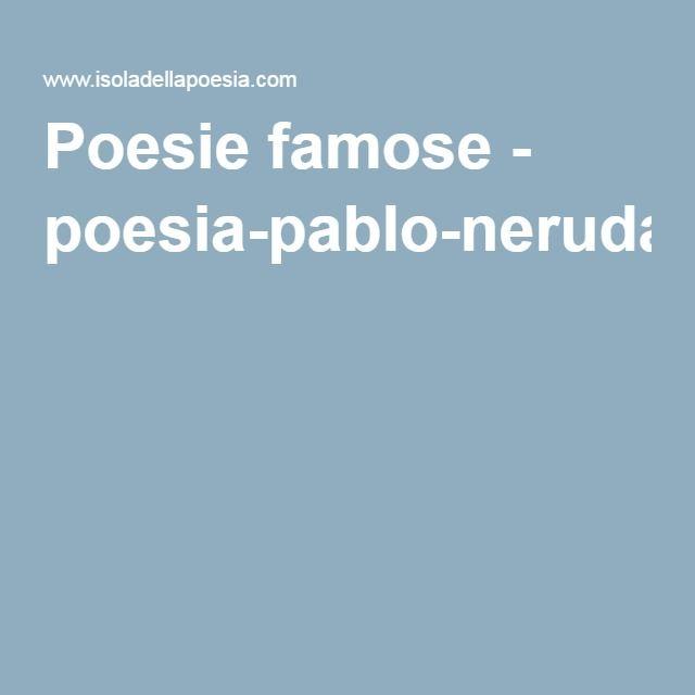 Poesie famose - poesia-pablo-neruda-la-regina