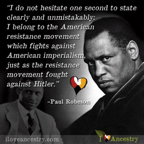 Paul Robeson (1898-1976) American bass singer and actor who became involved in the Civil Rights Movement. Mr Robeson became politically involved in response to the Spanish Civil War, Fascism and social injustice including racism. He was often critical of the United States Government which led to him being blacklisted during the McCarthy era.