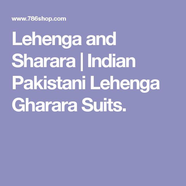 Lehenga and Sharara   Indian Pakistani Lehenga Gharara Suits.