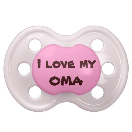 I love my OMA Pacifier