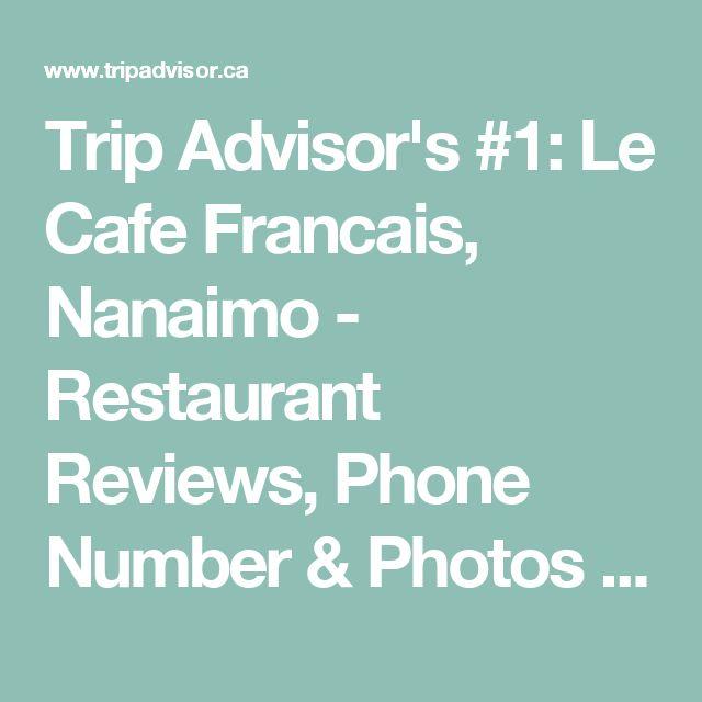Trip Advisor's #1: Le Cafe Francais, Nanaimo - Restaurant Reviews, Phone Number & Photos - TripAdvisor