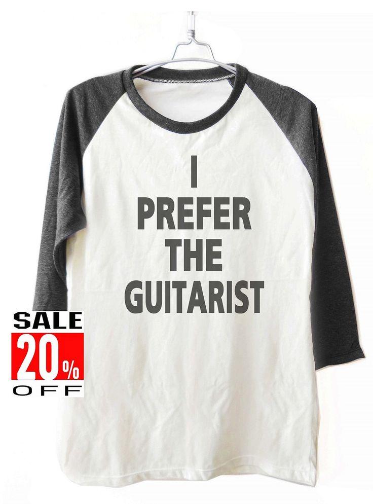 I Prefer The Guitarist shirt women tshirts baseball raglan 3/4 sleeve shirt unisex size S M L by panoTshirt on Etsy https://www.etsy.com/listing/240354916/i-prefer-the-guitarist-shirt-women