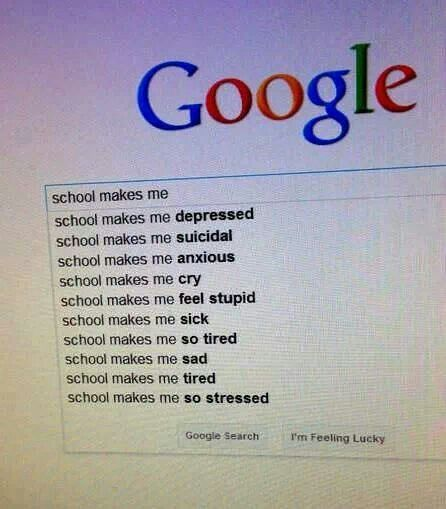 These may not be the actual search suggestions but this shit couldn't be sadder. Teens and adults are literally contemplating suicide or have gone through with it because of how stressful school is!
