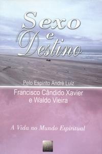 Sexo e Destino   Francisco Candido Xavier  FEB