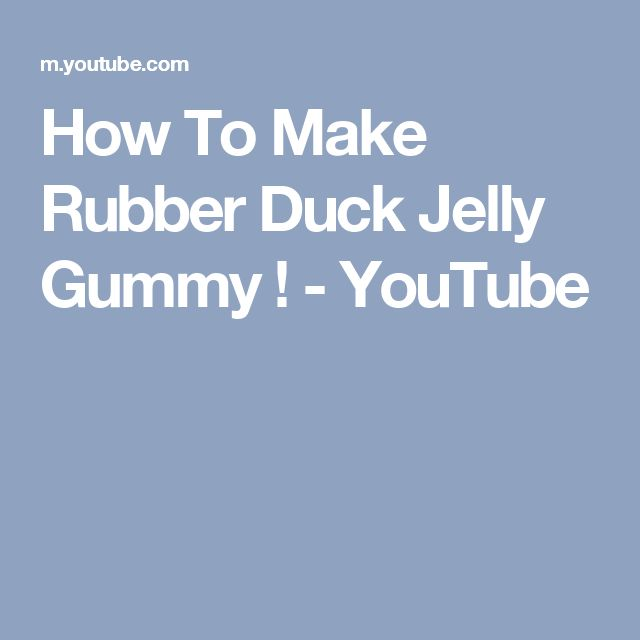 How To Make Rubber Duck Jelly Gummy ! - YouTube