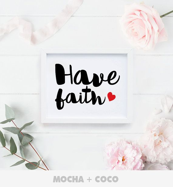 Have Faith Print Poster Motivation Love Kichen by MochaAndCoco