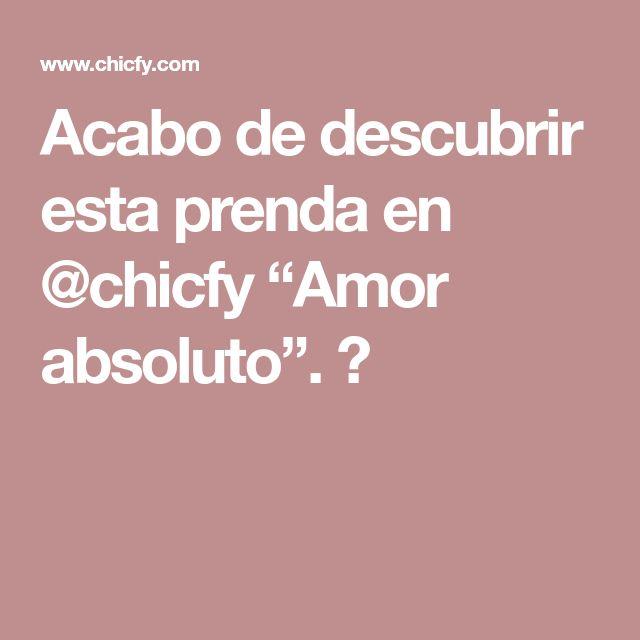 """Acabo de descubrir esta prenda en @chicfy """"Amor absoluto"""". 💘"""