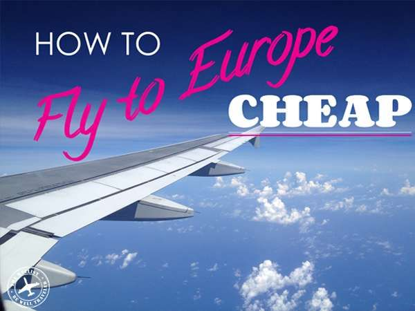 Cheapest Place to Fly Into Europe – Top 10 Cheapest Entry Points Into Europe