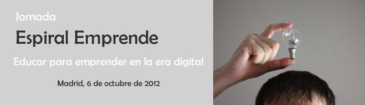 Jornada Espiral Emprende | Educar para emprender en la era digital