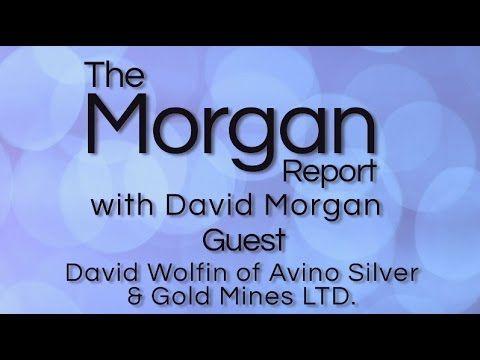 David Morgan interviews David Wolfin of Avino Silver & Gold (TSXV: ASM)