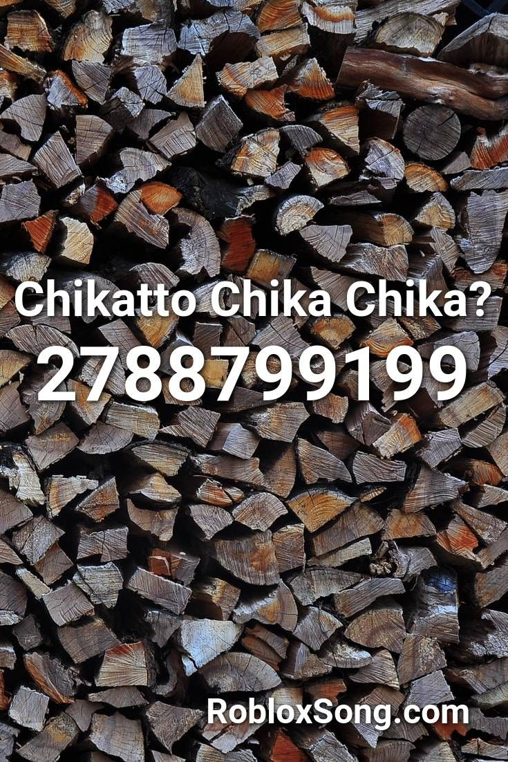 Chikatto Chika Chika Roblox Id Roblox Music Codes In 2020