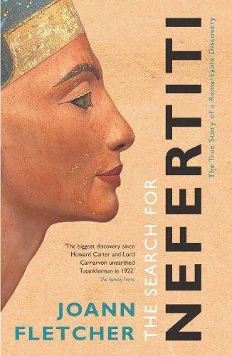 The Search For Nefertiti: Amazon.co.uk: Joann Fletcher: 9780340831724: Books