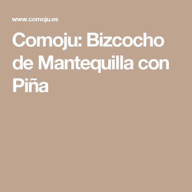 Comoju: Bizcocho de Mantequilla con Piña