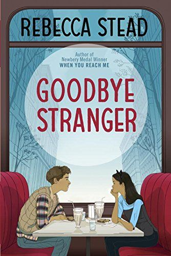 Review of the Day: Goodbye Stranger by Rebecca Stead — @fuseeight A Fuse #8 Production
