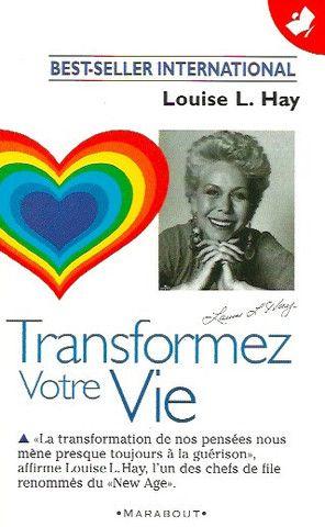 HAY, LOUISE L. Transformez votre vie