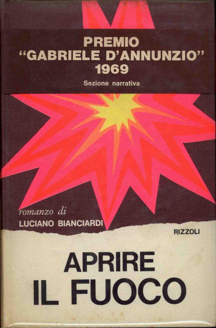Bianciardi LucianoAprire il fuoco  1969 seconda edizione, grafica DAGRADA, 12mo 193pp collana LA SCALA