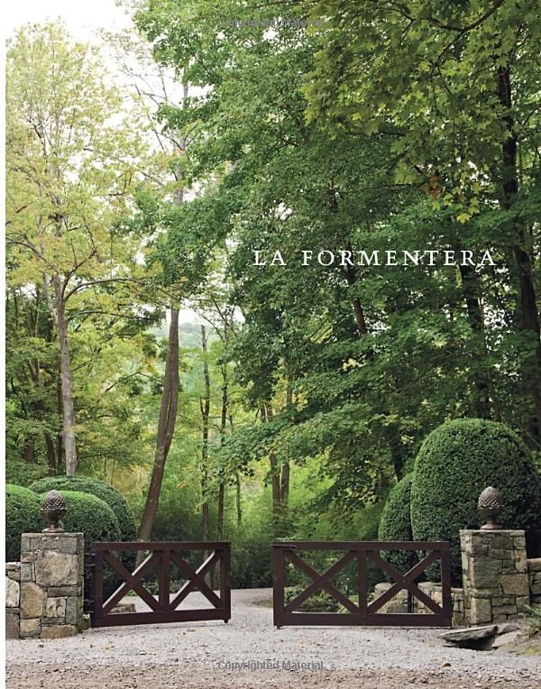 La Formentera: The Woodland Refuge of Juan Montoya: Eric Piasecki ...
