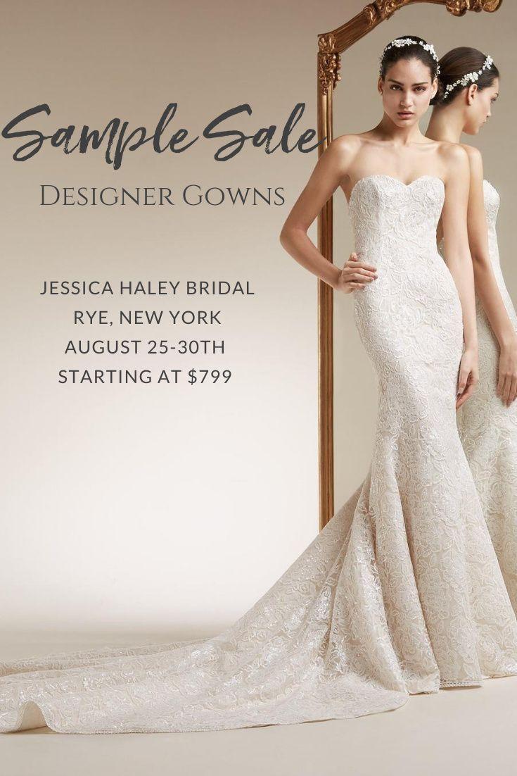 Bridal Sample Sale Designer Gown 40 70 Off For A Limited Time In 2020 Designer Gowns Strapless Dress Formal Designer Wedding Gowns