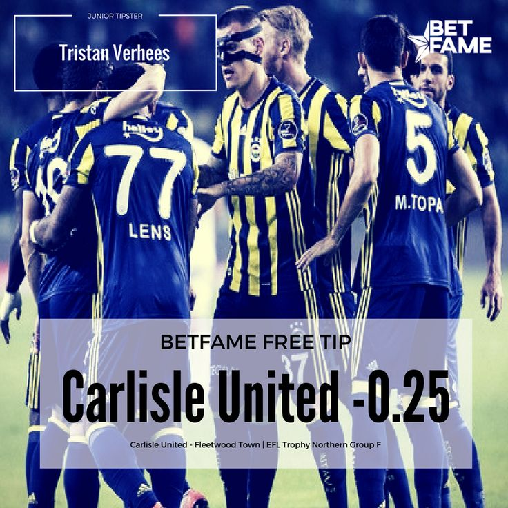 BetFame soccer tips, contributed by Tristan Verhees.  Carlisle United - Fleetwood, Carlisle United -0.25 at odds 1.80