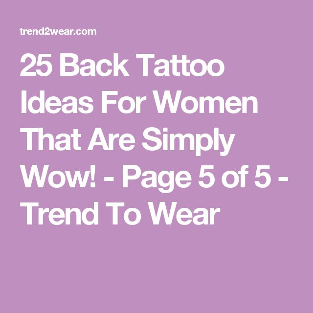 25 Back Tattoo Ideas For Women That Are Simply Wow! – Page 5 of 5 – Trend To Wear…
