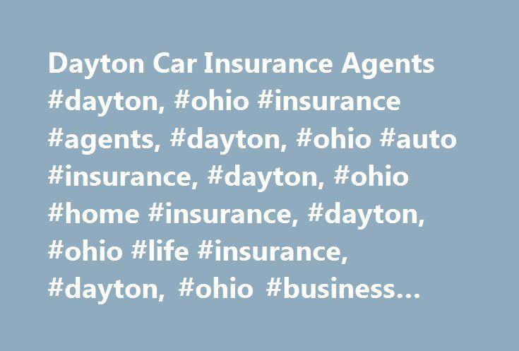 Dayton Car Insurance Agents #dayton, #ohio #insurance #agents, #dayton, #ohio #auto #insurance, #dayton, #ohio #home #insurance, #dayton, #ohio #life #insurance, #dayton, #ohio #business #insurance http://pakistan.remmont.com/dayton-car-insurance-agents-dayton-ohio-insurance-agents-dayton-ohio-auto-insurance-dayton-ohio-home-insurance-dayton-ohio-life-insurance-dayton-ohio-business-insurance/  # Car Insurance Agents in Dayton, OH Find a Nationwide Insurance Agent in Dayton, Ohio Nationwide…