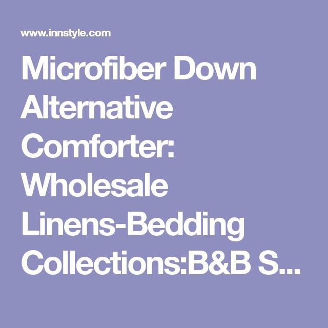 Microfiber Down Alternative Comforter: Wholesale Linens-Bedding Collections:B&B Supplies-Resort-Inns-Hotels