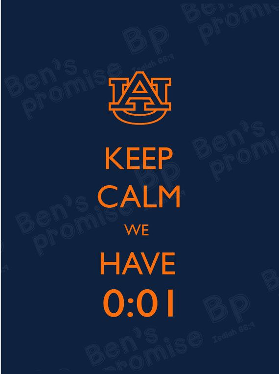 Keep Calm We Have 001 Auburn Tigers Iron Bowl DIY by BensPromise
