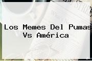 http://tecnoautos.com/wp-content/uploads/imagenes/tendencias/thumbs/los-memes-del-pumas-vs-america.jpg Memes Del America. Los Memes del Pumas vs América, Enlaces, Imágenes, Videos y Tweets - http://tecnoautos.com/actualidad/memes-del-america-los-memes-del-pumas-vs-america/