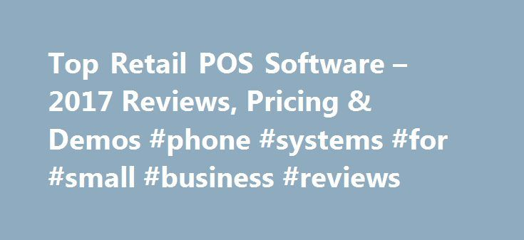 Top Retail POS Software – 2017 Reviews, Pricing & Demos #phone #systems #for #small #business #reviews http://australia.nef2.com/top-retail-pos-software-2017-reviews-pricing-demos-phone-systems-for-small-business-reviews/  # Retail POS Software What Is the FrontRunners Quadrant? A Graphic of the Top-Performing Retail POS Products FrontRunners quadrants highlight the top software products for North American small businesses. All products in the quadrant are top performers. Small businesses…