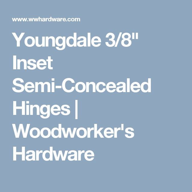 "Youngdale 3/8"" Inset Semi-Concealed Hinges 