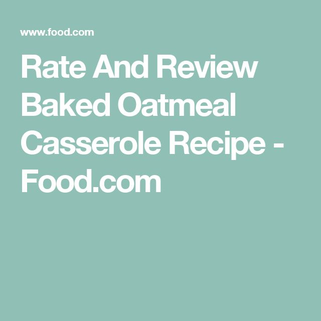 Rate And Review Baked Oatmeal Casserole Recipe - Food.com