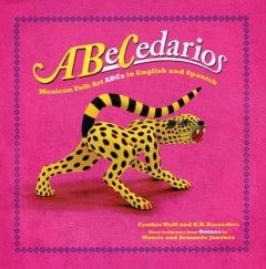 ABeCedarios: Mexican folk art ABCs in English and Spanish.By Cynthia Weill and K.B. Basseches; wood sculptures from Oaxaca by Moisés and Armando Jiménez.│A vibrant, Mexican folk-art themed alphabet book. Each page has a letter and colorful Oaxacan woodcarving of an animal that starts with the letter. The only text is the animals' names in Spanish and in English. Part of a three book series including 'Opuestos' and 'Colores de la Vida'. Bilingual.