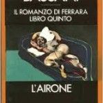 L' airone, Giorgio Bassani. Un grande classico di un grande autore italiano. Celebrazione della morte come liberazione da una vita percepita ormai come priva di senso. Dedicato al Maestro Monicelli, mai dimenticato