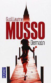 Critiques, citations, extraits de Demain de Guillaume Musso. Ce que j'aime chez Guillaume Musso, c'est qu'il a toujours le don pour...