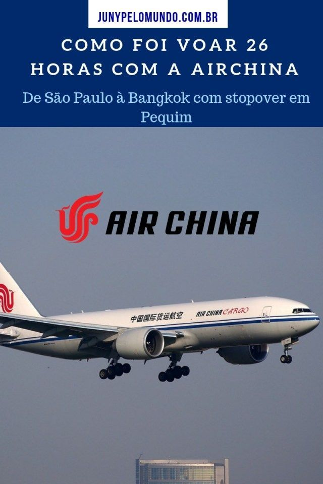 Como Foi Voar 26 Horas Com A Airchina De Sao Paulo A Bangkok Com