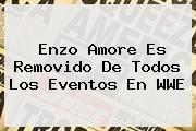 http://tecnoautos.com/wp-content/uploads/imagenes/tendencias/thumbs/enzo-amore-es-removido-de-todos-los-eventos-en-wwe.jpg WWE. Enzo Amore es removido de todos los eventos en WWE, Enlaces, Imágenes, Videos y Tweets - http://tecnoautos.com/actualidad/wwe-enzo-amore-es-removido-de-todos-los-eventos-en-wwe/