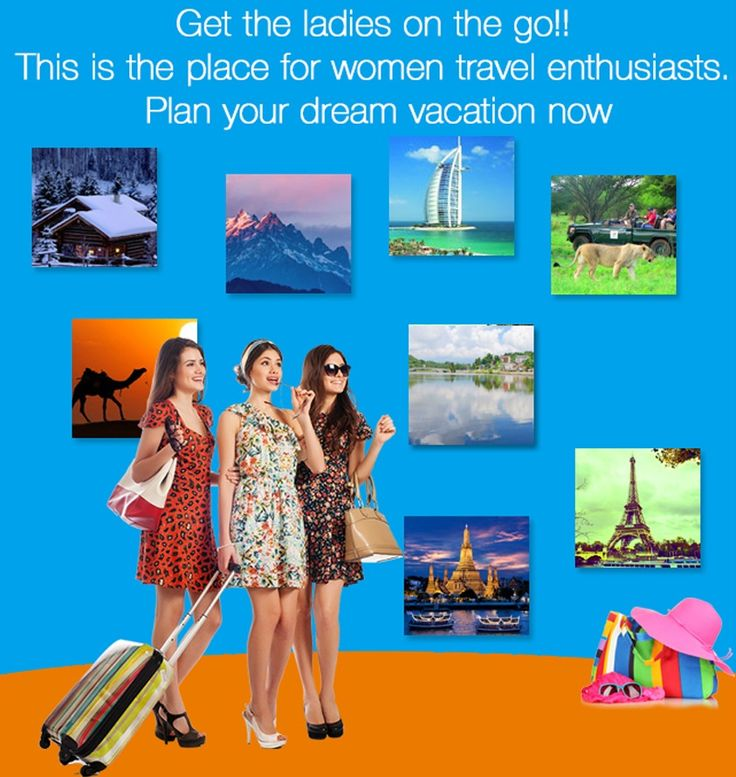 Get the ladies on the go..!! This is the place for women travel enthusiasts. Plan your dream vacation now.
