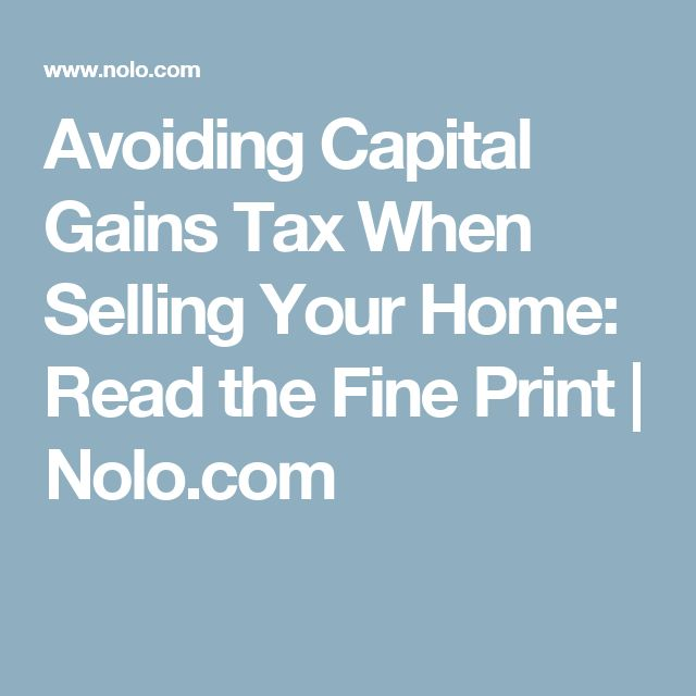 Avoiding Capital Gains Tax When Selling Your Home: Read the Fine Print | Nolo.com