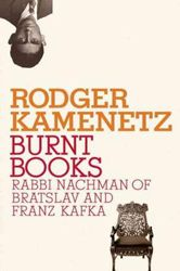 Burnt Books: Rabbi Nachman of Bratislav and Franz Kafka
