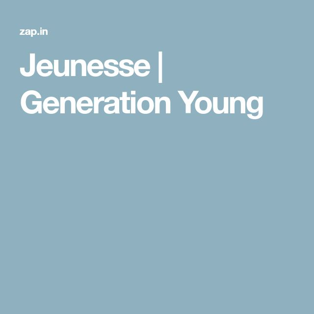 Jeunesse | Generation Young