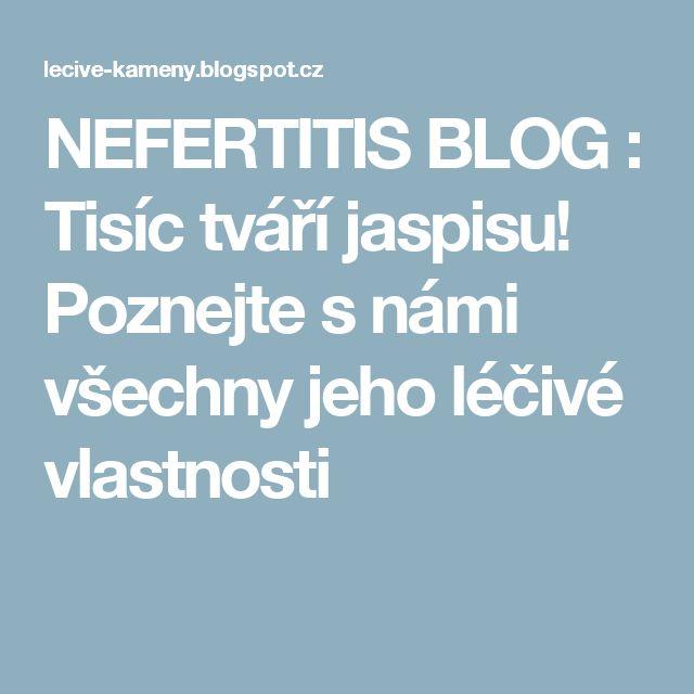 NEFERTITIS BLOG : Tisíc tváří jaspisu! Poznejte s námi všechny jeho léčivé vlastnosti