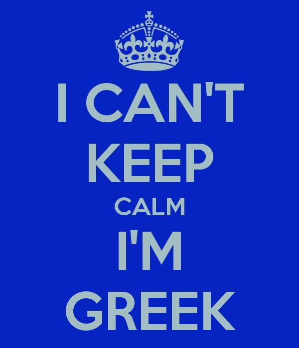 I CAN'T KEEP CALM I'M GREEK