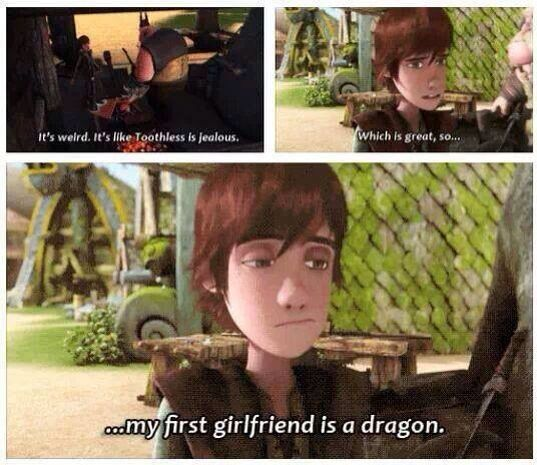 Hiccup - My first girlfriend is a dragon ... Ba ha ha :')