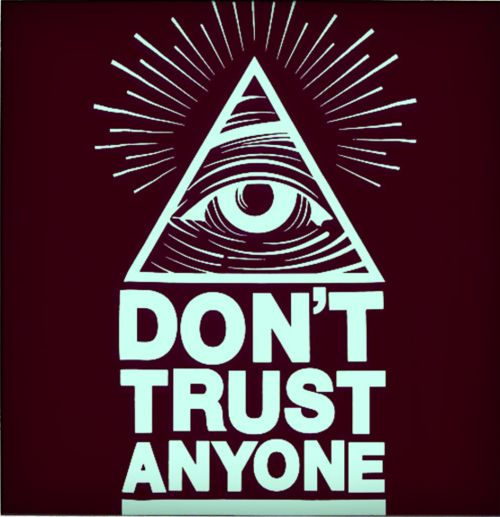 Illuminati......MY WORDS EXACTLY!!  I Trust No1  It's happening. I know where I'm going though. Do you?