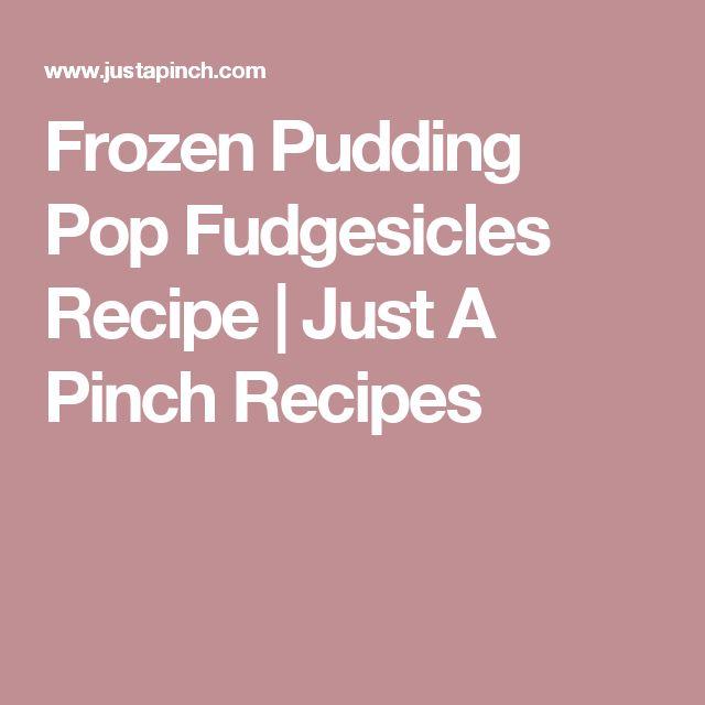 Frozen Pudding Pop Fudgesicles Recipe | Just A Pinch Recipes