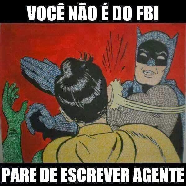 """Se você não é agente do FBI, escreva """"a gente""""."""