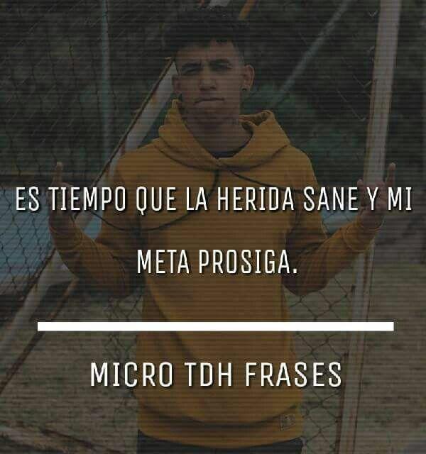 Micro Tdh Frases De Raperos Frases De Rap Y Frases De