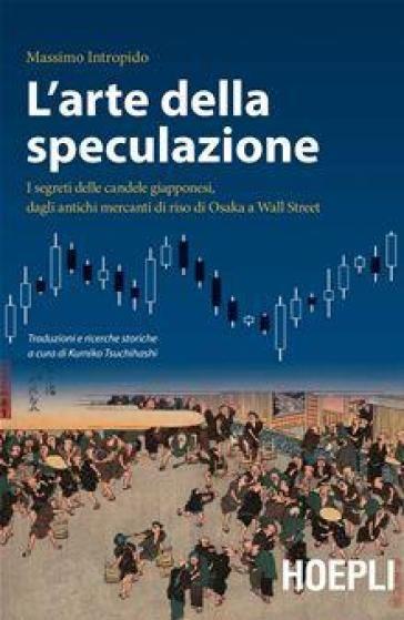 L'arte della speculazione - Massimo Intropido - Libro - Mondadori Store